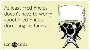 zt38O4fred-phelps-funeral-somewhat-topical-ecards-someecards