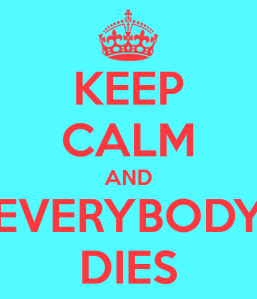 keep-calm-and-everybody-dies