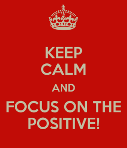 keep-calm-and-focus-on-the-positive-1