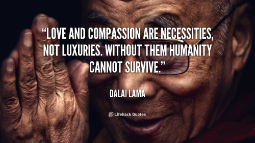 quote-Dalai-Lama-love-and-compassion-are-necessities-not-luxuries-956